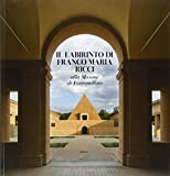 Il labirinto di Franco Maria Ricci alla Masone di Fontanellato. Ediz. multilingue