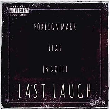 Last Laugh (feat. JB Gotit)