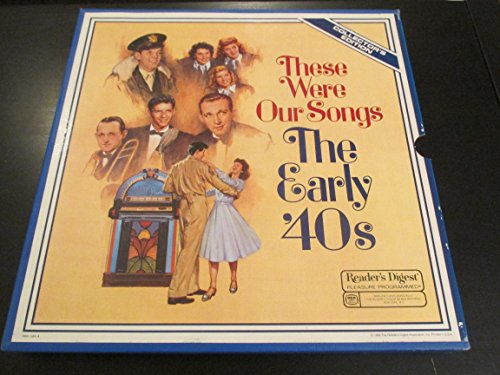 Reader's Digest These Were Our Songs: The Early '40s