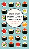 Stuff Every Sushi Lover Should Know (Stuff You Should Know)