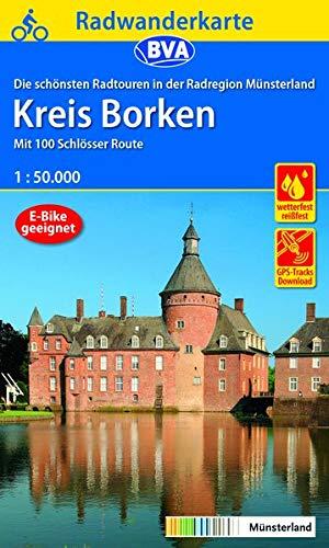 Radwanderkarte BVA Die schönsten Radtouren in der Radregion Münsterland - Kreis Borken, 1:50.000, reiß- und wetterfest, GPS-Tracks Download: Mit 100 Schlösser Route (Radwanderkarte 1:50.000)
