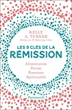 Les 9 clés de la rémission - Alimentation, forme, émotions, spiritualité - Flammarion - 31/05/2017