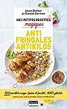 Mes petites recettes magiques antifringales et antikilos - 100 recettes coupe-faim et faciles, 100 % plaisir Lentilles, son d'avoine, pâtes complètes