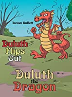 Duluth the Dragon: Duluth Flips Out