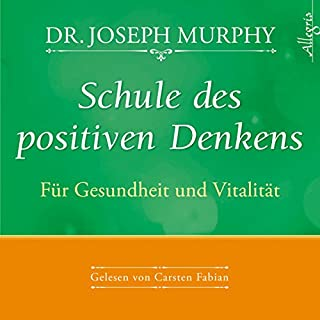 Schule des positiven Denkens: Gesundheit und Vitalität                   Autor:                                                                                                                                 Joseph Murphy                               Sprecher:                                                                                                                                 Carsten Fabian                      Spieldauer: 49 Min.     32 Bewertungen     Gesamt 4,6