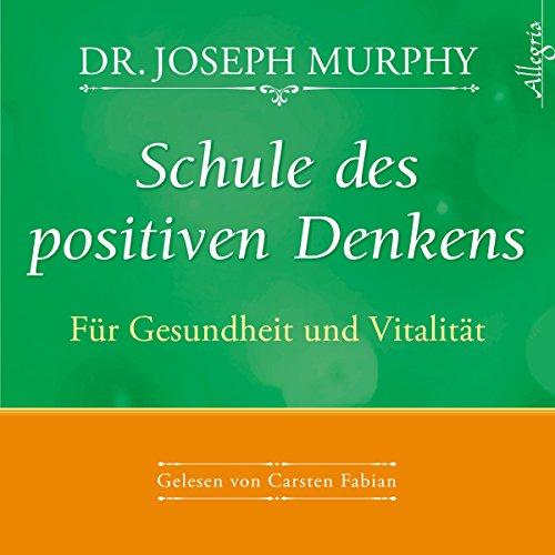 Schule des positiven Denkens: Gesundheit und Vitalität audiobook cover art