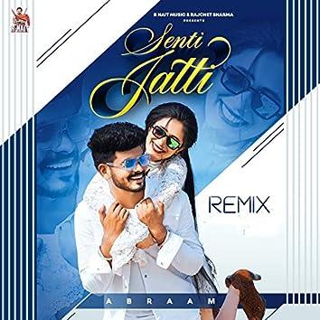 Senti Jatti (Remix)