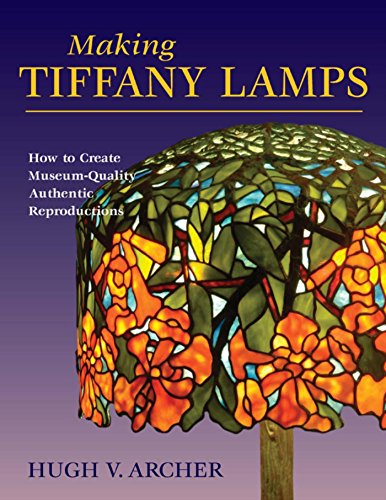 Making Tiffany Lamps: How to Create Museum-Quality Authentic Reproductions (English Edition)