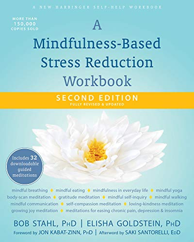 A Mindfulness-Based Stress Reduction Workbook (A New Harbinger Self-Help Workbook) by [Bob Stahl, Elisha Goldstein, Jon Kabat-Zinn, Saki Santorelli EdD  MA]