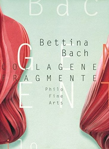 Bettina Bach - Collagene Fragmente