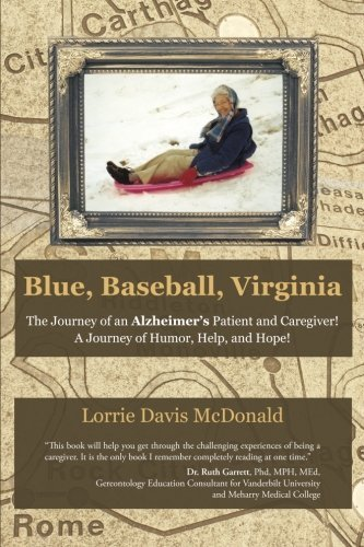 Blue, Baseball, Virginia: The Journey of an Alzheimer's Patient and Caregiver! A Journey of Humor, Help, and Hope! by Lorrie Davis McDonald (2015-01-14)