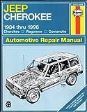 Jeep Cherokee, Wagoneer and Comanche (1984-1996) Automotive Repair Manual (Haynes Automotive Repair Manuals)