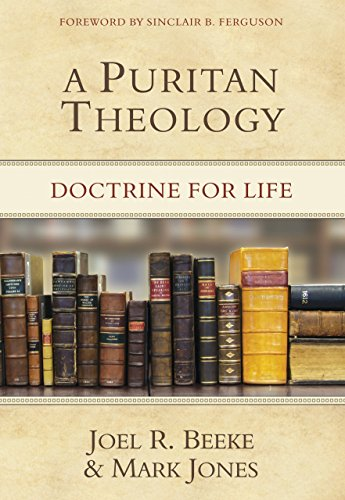 Image of A Puritan Theology: Doctrine for Life