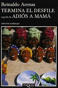Termina el desfile seguido de Adiós a mamá par Reinaldo Arenas