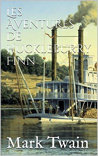 Download Les Aventures de Huckleburry Finn (French Edition) B01M4IH7FB