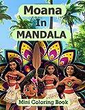 Moana in MANDALA mini coloring book: Disney Princess Coloring Book,Princess coloring book for kids and adults,Princess coloring book for girls