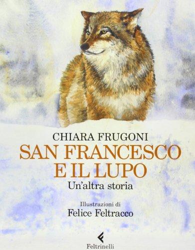 San Francesco e il lupo. Un'altra storia. Ediz. illustrata