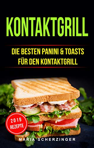 Kontaktgrill: Die besten Panini & Toasts für den Kontaktgrill