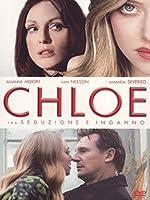 Chloe - Tra Seduzione E Inganno [Italian Edition]