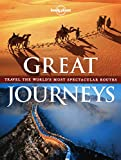 Great Journeys: Travel the World's Most Spectacular Routes (Lonely Planet) [Idioma Inglés]