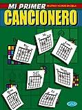 CANCIONERO - El Cancionero: Mi Primer Cancionero (100 Letras y Acordes sin Cejilla) para Guitarra