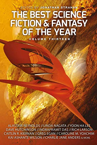The Best Science Fiction and Fantasy of the Year Volume 13 (Best Science Fiction & Fantasy of the Year)