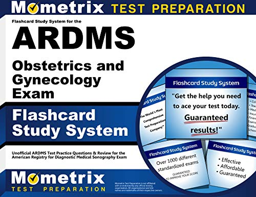 Flashcard Study System For The Ardms Obstetrics And Gynecology Exam Unofficial Ardms Test Practice Questions Review For The American Registry For Diagnostic Medical Sonography Exam Cards