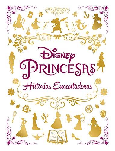 Princesas. Historias encantadoras: Recopilatorio de cuentos (Disney. Princesas)