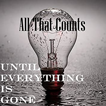 Until Everything Is Over