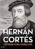 Hernán Cortés: Una biografía para el siglo XXI