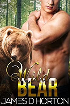 Wild Bear: Paranormal Shifter Romance (Sexy Shorties Book 2) by [James D Horton]
