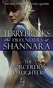 The Sorcerer's Daughter: The Defenders of Shannara by [Terry Brooks]
