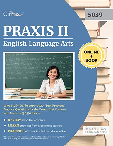 Praxis II English Language Arts 5039 Study Guide 2019-2020: Test Prep and Practice Questions for Pra