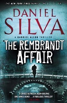 The Rembrandt Affair (Gabriel Allon Book 10) by [Daniel Silva]