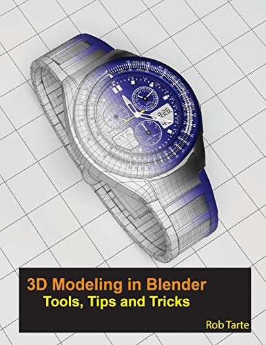 3D Modeling in Blender - Tools, Tips and Tricks