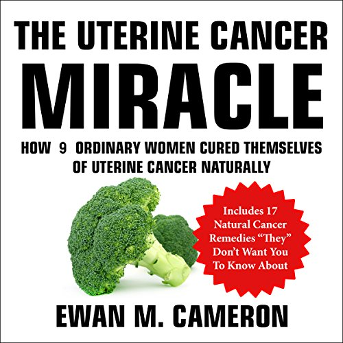 The Uterine Cancer Miracle audiobook cover art