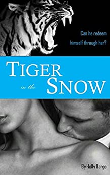 Tiger in the Snow: Sequel to The Barbary Lion by [Holly Bargo]