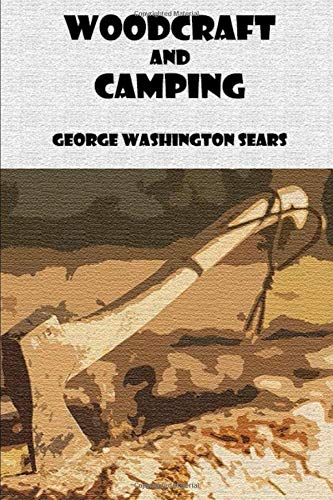 Woodcraft and Camping: Illustrated Edition with Annotated