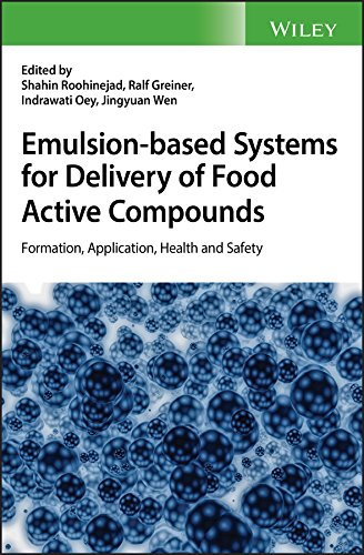 Emulsion-based Systems for Delivery of Food Active Compounds: Formation, Application, Health and Safety