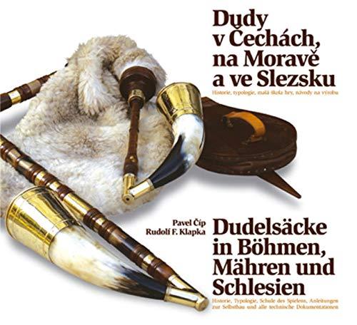 Dudelsäcke in Böhmen, Mähren und Schlesien: Einführung in die Geschichte, Verbreitung und Anleitung zum Selbstbau sowie eine kurze Schule des Spielens