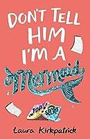 Don't Tell Him I'm a Mermaid (Molly Seabrook 2)