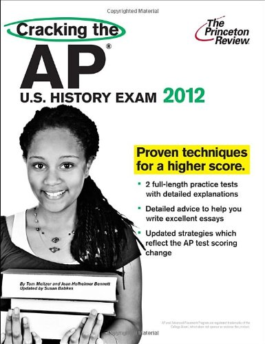 Cracking the AP U.S. History Exam, 2012 Edition (College Test Preparation)