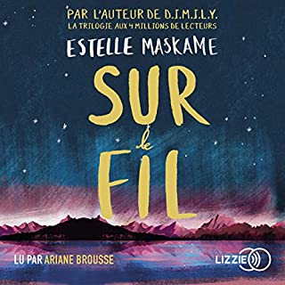 Sur le fil                   De :                                                                                                                                 Estelle Maskame                               Lu par :                                                                                                                                 Ariane Brousse                      Durée : 7 h et 9 min     Pas de notations     Global 0,0