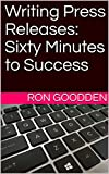 Writing Press Releases: Sixty Minutes to Success