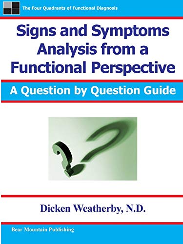 Compare Textbook Prices for Signs and Symptoms Analysis from a Functional Perspective 2nd Edition Edition ISBN 9780976136729 by Weatherby, Dr. Dicken