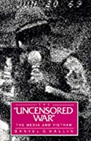 """The """"Uncensored War"""": The Media and Vietnam"""