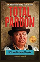 Total Pardon: An Extraordinary Love Story