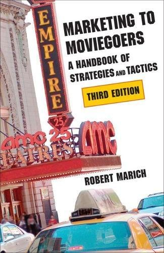 Download Marketing to Moviegoers: A Handbook of Strategies and Tactics 0809331969