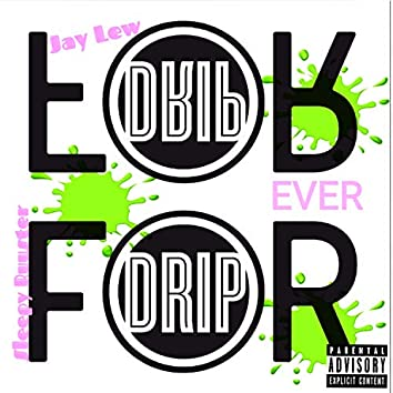 Drip Forever (feat. Jay Lew)