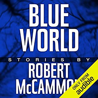 Blue World: The Complete Collection                   By:                                                                                                                                 Robert R. McCammon                               Narrated by:                                                                                                                                 Bronson Pinchot,                                                                                        Kevin T. Collins                      Length: 16 hrs and 54 mins     65 ratings     Overall 4.2